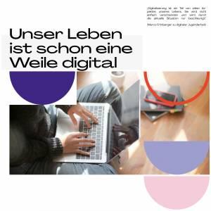 """""""Unser Leben ist schon eine Weile digital"""""""