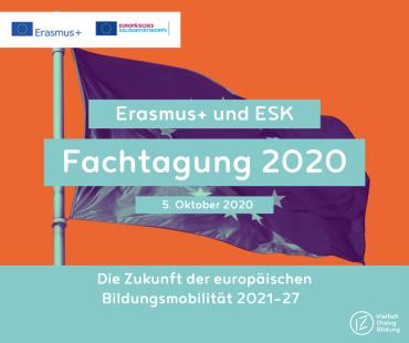 6. Erasmus+ & ESK Fachtagung 2020 am 5. Oktober 2020