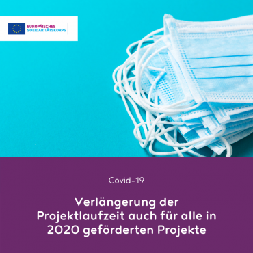 Covid-19: Verlängerung der Projektlaufzeit auch für alle in 2020 geförderten Projekte möglich