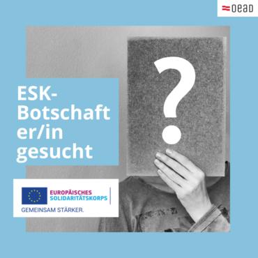 ESK-Botschafter/in gesucht!